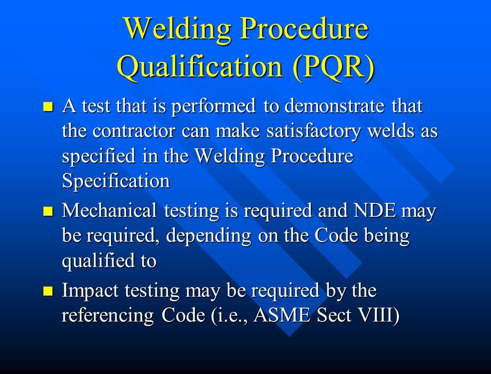 Welding Procedure Qualification (PQR)