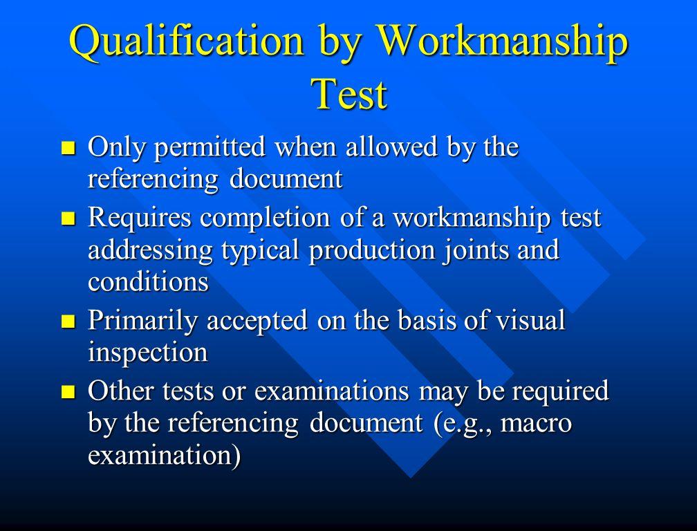 Qualification by Workmanship Test