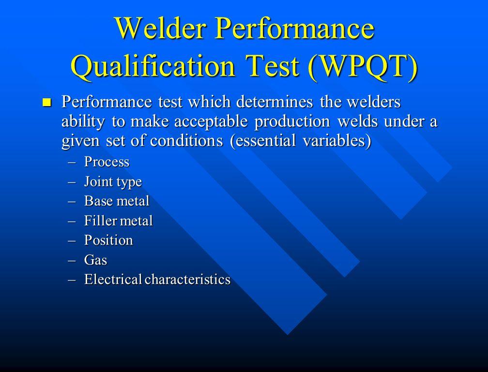 Welder Performance Qualification Test (WPQT)