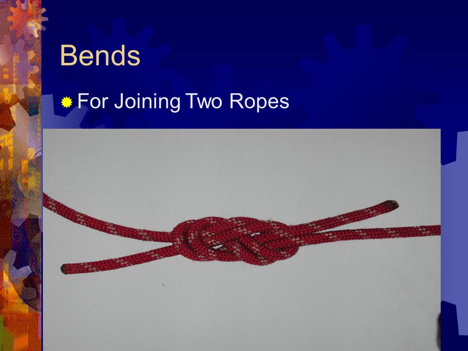 Bends For Joining Two Ropes