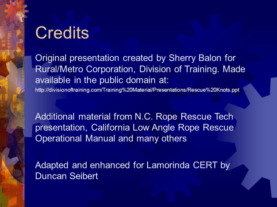 Credits Original presentation created by Sherry Balon for Rural/Metro Corporation, Division of Training. Made available in the public domain at: