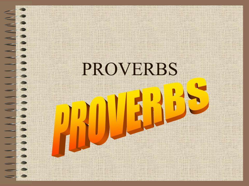 PROVERBS PROVERBS
