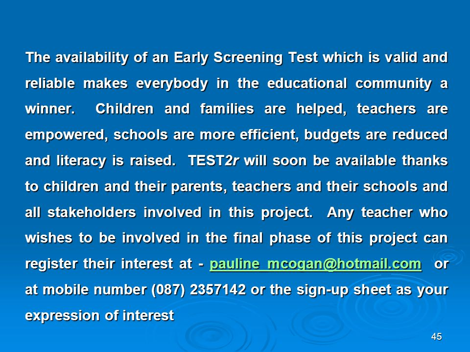 The availability of an Early Screening Test which is valid and reliable makes everybody in the educational community a winner.