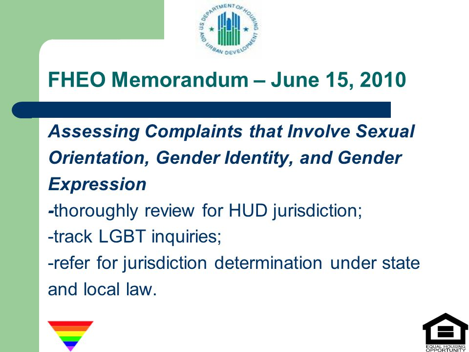 FHEO Memorandum – June 15, 2010 Assessing Complaints that Involve Sexual. Orientation, Gender Identity, and Gender.