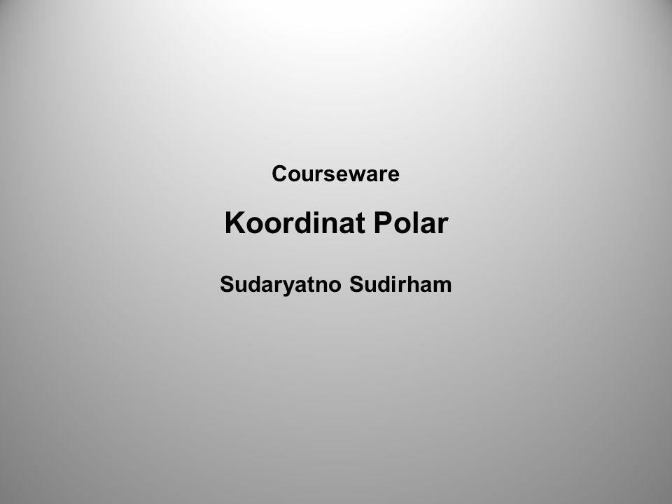 Courseware Koordinat Polar Sudaryatno Sudirham