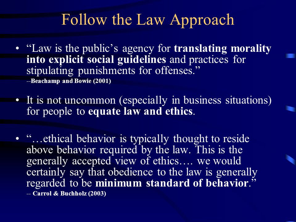 Follow the Law Approach