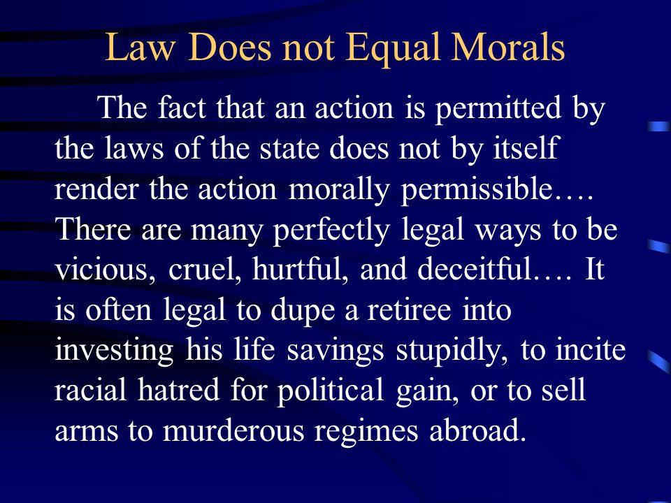 Law Does not Equal Morals