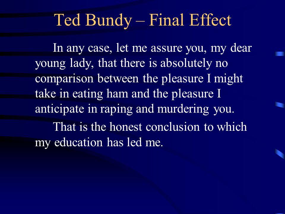 Ted Bundy – Final Effect