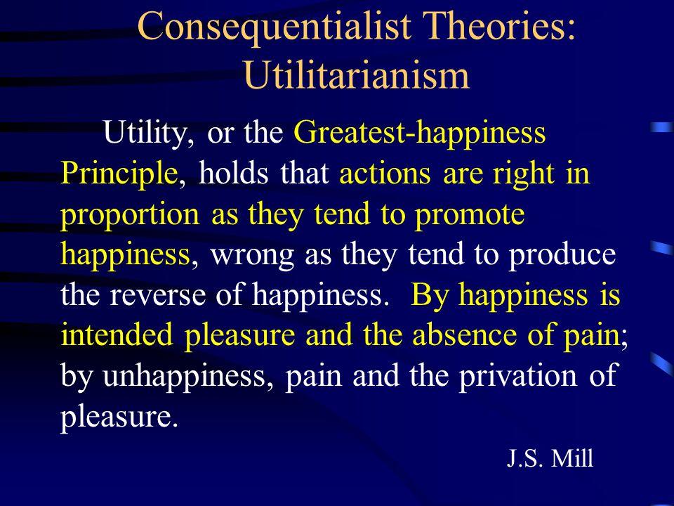 Consequentialist Theories: Utilitarianism