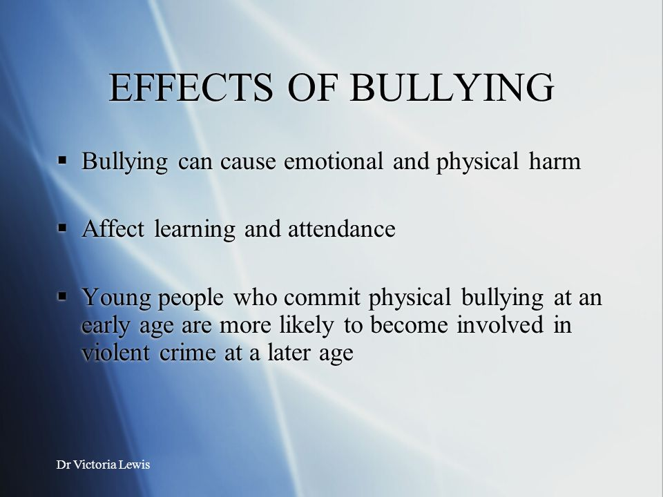 the emotional and physical aspects of bullying Find out more about the signs, symptoms, indicators and effects of bullying and cyberbullying.