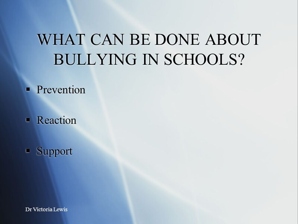 WHAT CAN BE DONE ABOUT BULLYING IN SCHOOLS