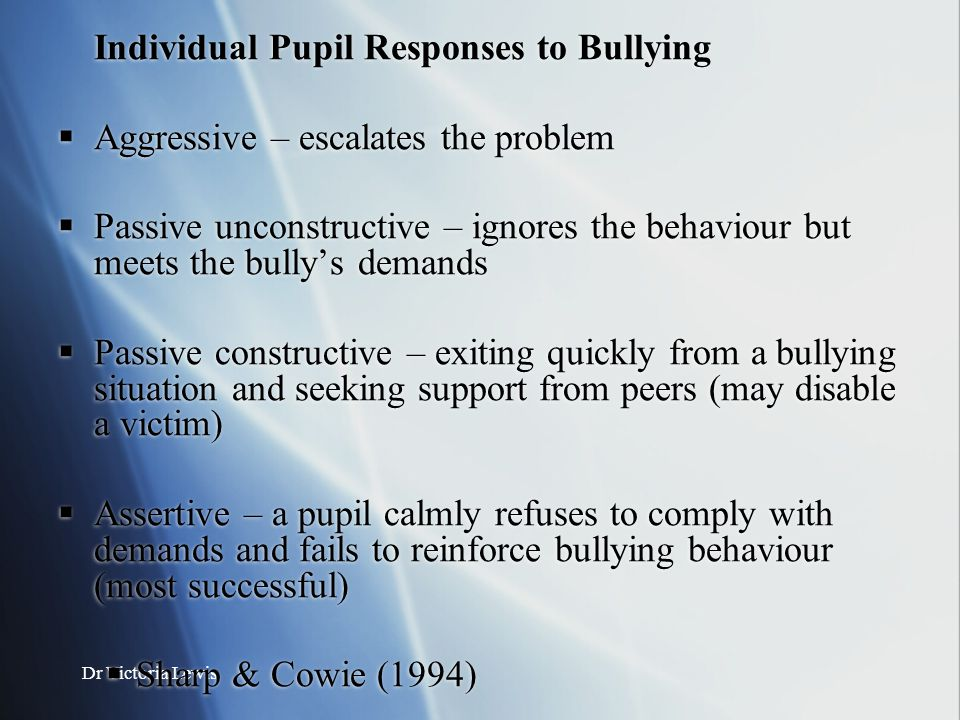 Individual Pupil Responses to Bullying