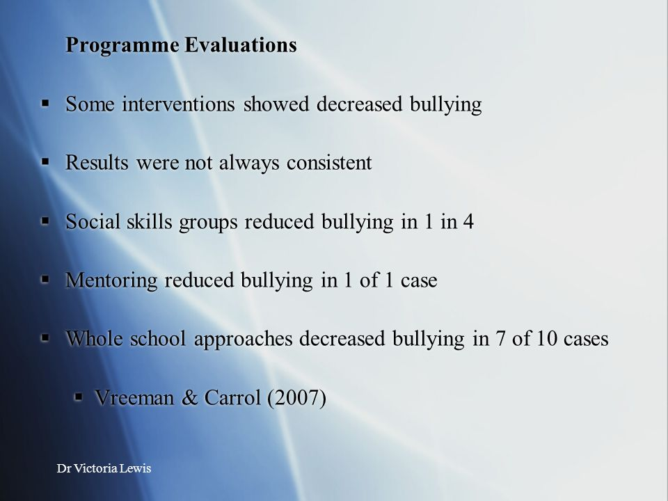 Programme Evaluations Some interventions showed decreased bullying