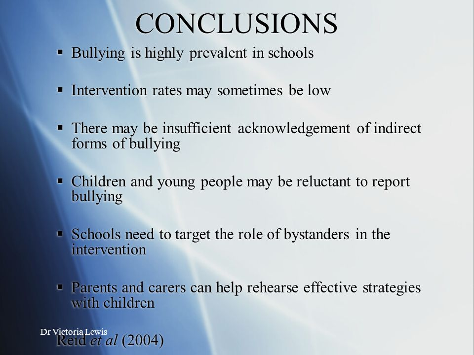 CONCLUSIONS Bullying is highly prevalent in schools