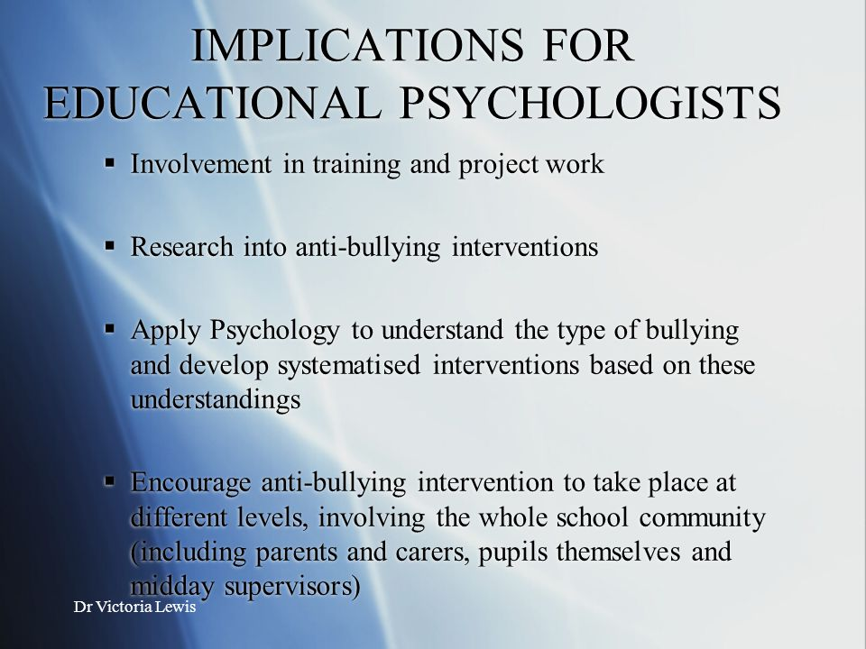 IMPLICATIONS FOR EDUCATIONAL PSYCHOLOGISTS