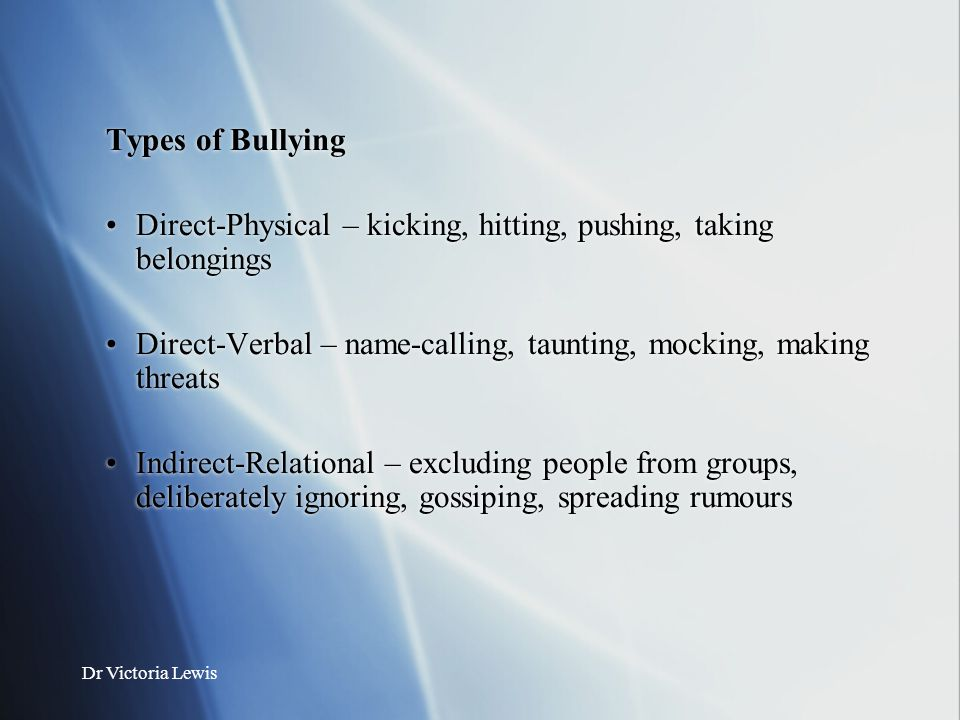 Direct-Physical – kicking, hitting, pushing, taking belongings