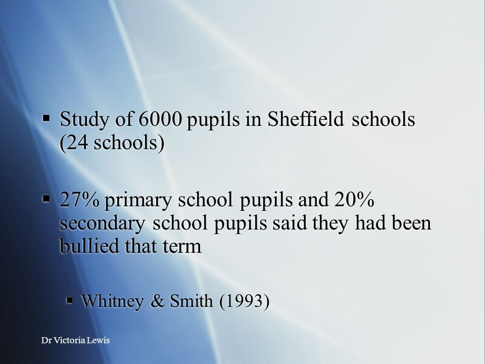 Study of 6000 pupils in Sheffield schools (24 schools)
