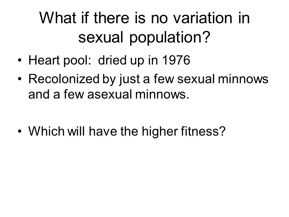 What if there is no variation in sexual population
