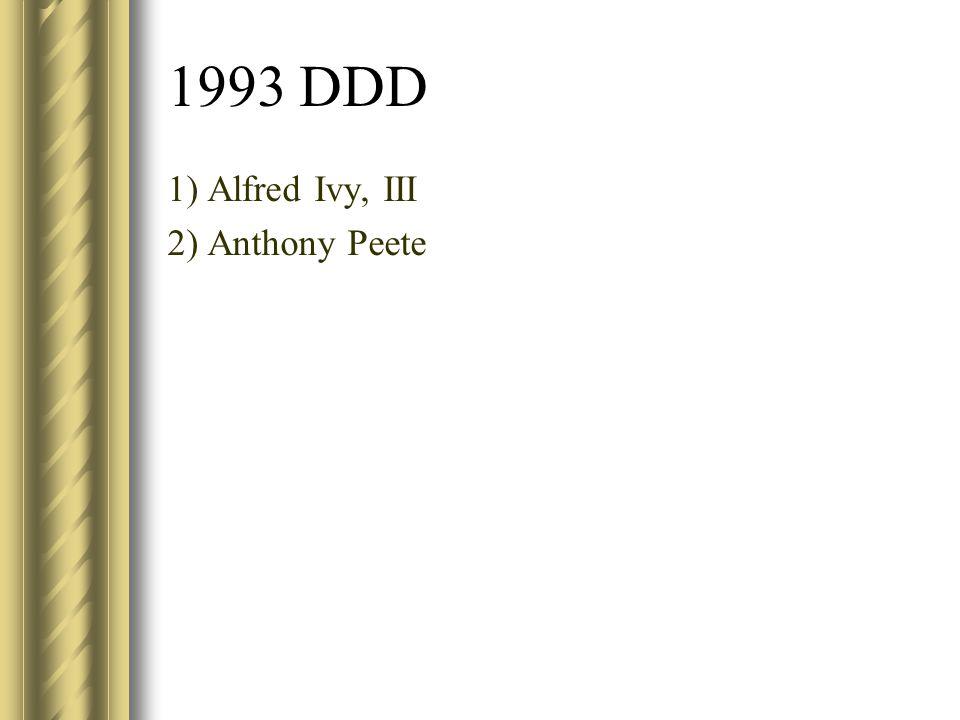1993 DDD 1) Alfred Ivy, III 2) Anthony Peete