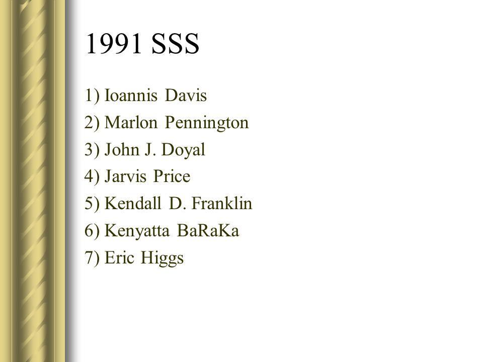1991 SSS 1) Ioannis Davis 2) Marlon Pennington 3) John J. Doyal