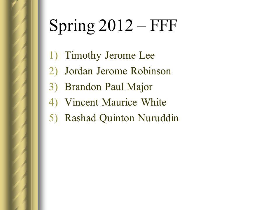 Spring 2012 – FFF Timothy Jerome Lee Jordan Jerome Robinson
