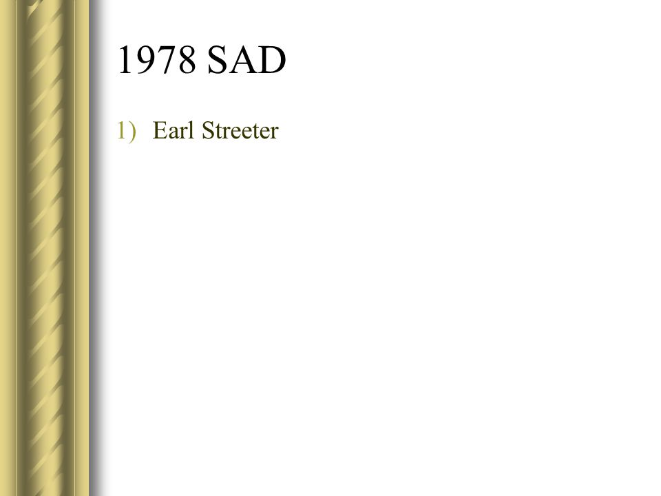 1978 SAD Earl Streeter
