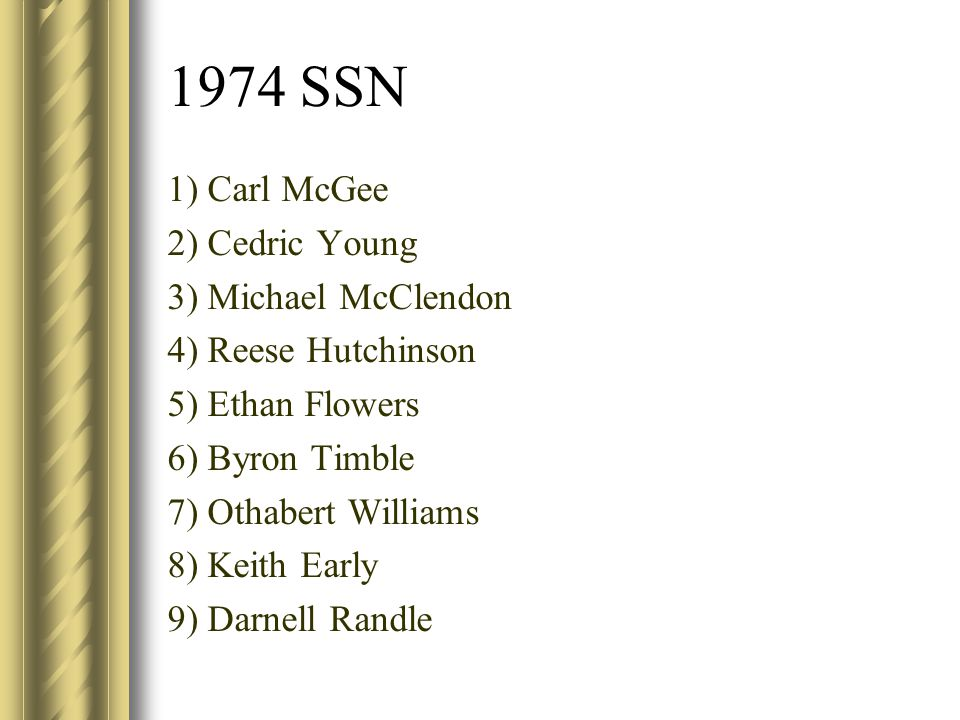 1974 SSN 1) Carl McGee 2) Cedric Young 3) Michael McClendon