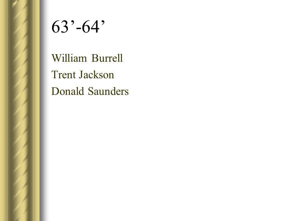 63'-64' William Burrell Trent Jackson Donald Saunders