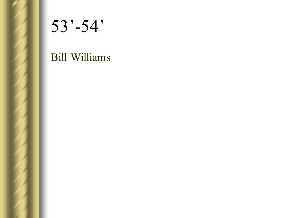 53'-54' Bill Williams