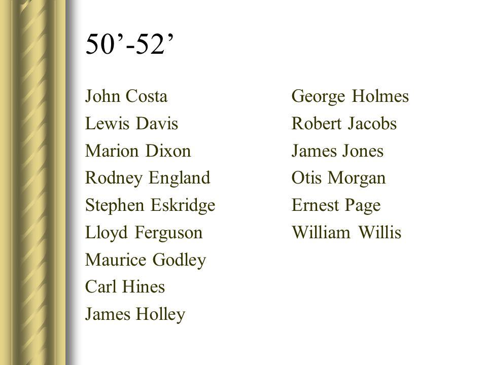 50'-52' John Costa Lewis Davis Marion Dixon Rodney England