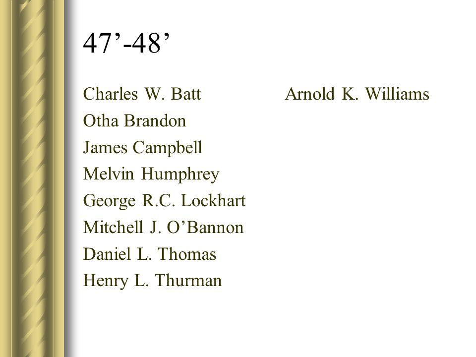 47'-48' Charles W. Batt Otha Brandon James Campbell Melvin Humphrey