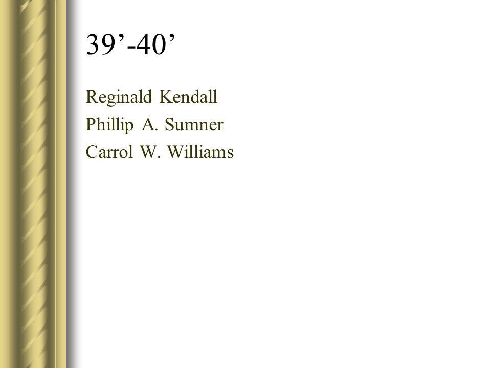 39'-40' Reginald Kendall Phillip A. Sumner Carrol W. Williams
