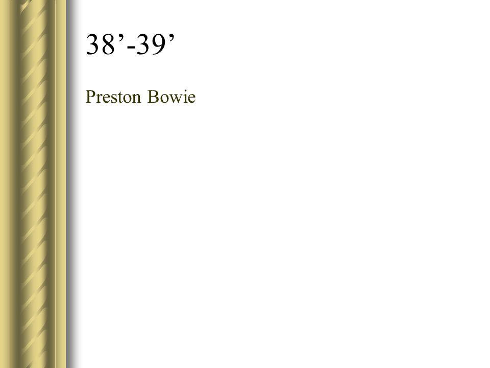 38'-39' Preston Bowie