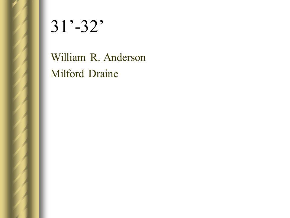 31'-32' William R. Anderson Milford Draine