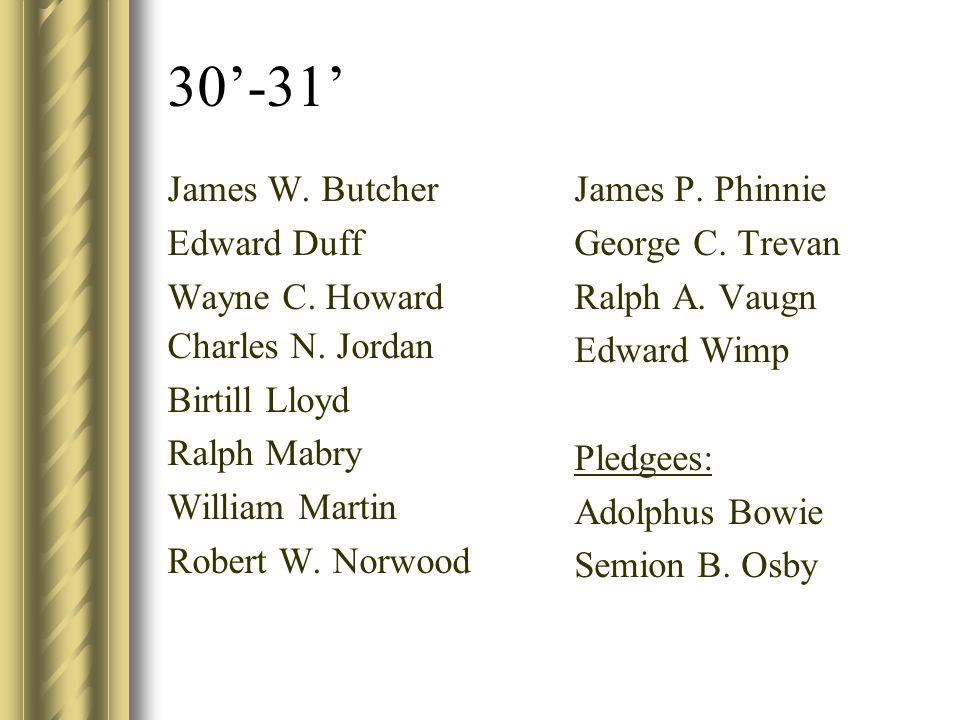 30'-31' James W. Butcher Edward Duff Wayne C. Howard Charles N. Jordan