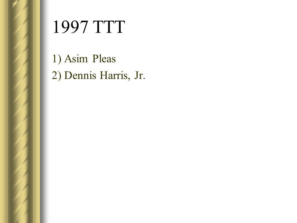 1997 TTT 1) Asim Pleas 2) Dennis Harris, Jr.