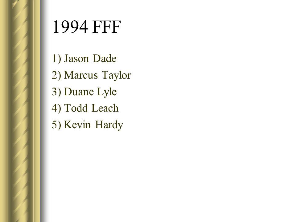 1994 FFF 1) Jason Dade 2) Marcus Taylor 3) Duane Lyle 4) Todd Leach