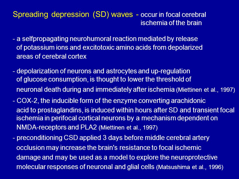 Spreading depression (SD) waves - occur in focal cerebral
