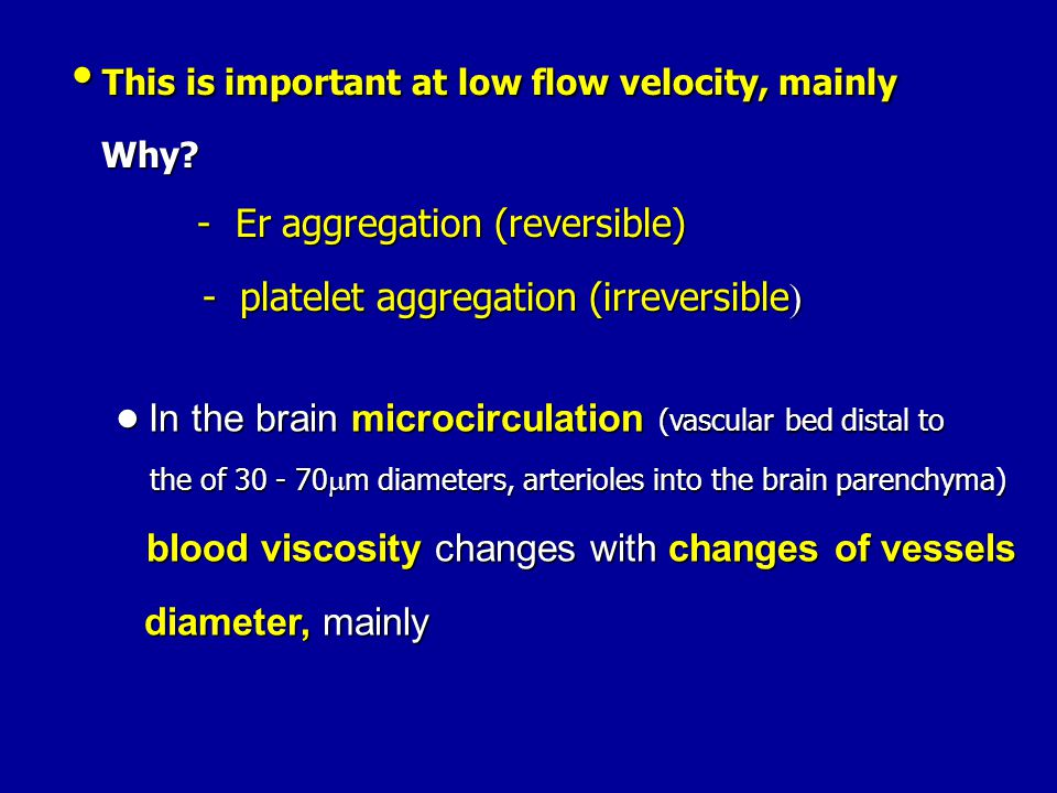 • This is important at low flow velocity, mainly