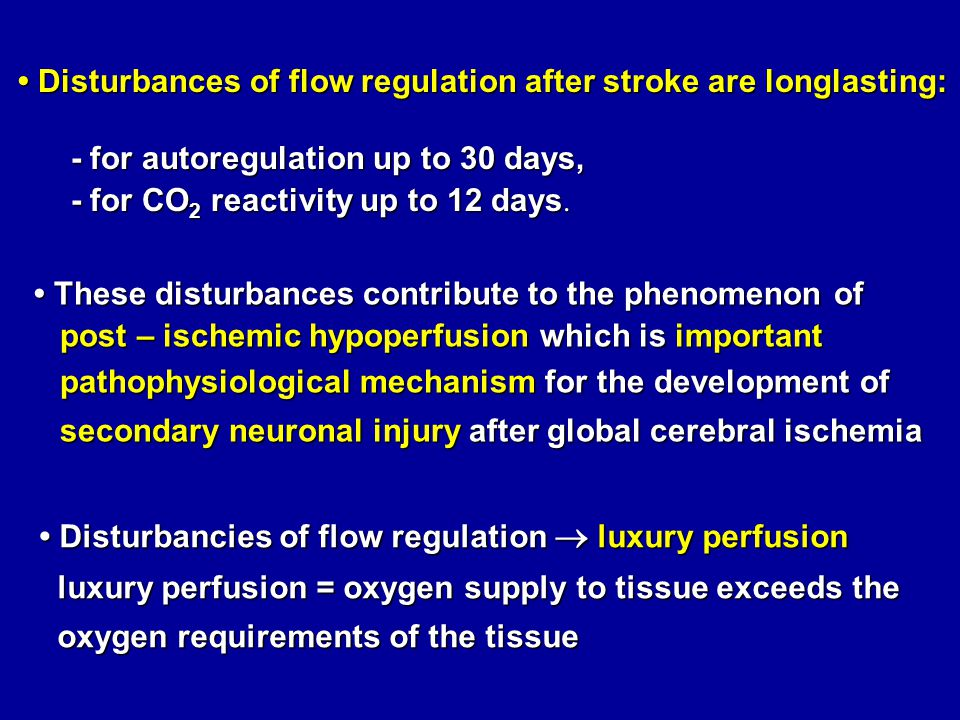 • Disturbances of flow regulation after stroke are longlasting: