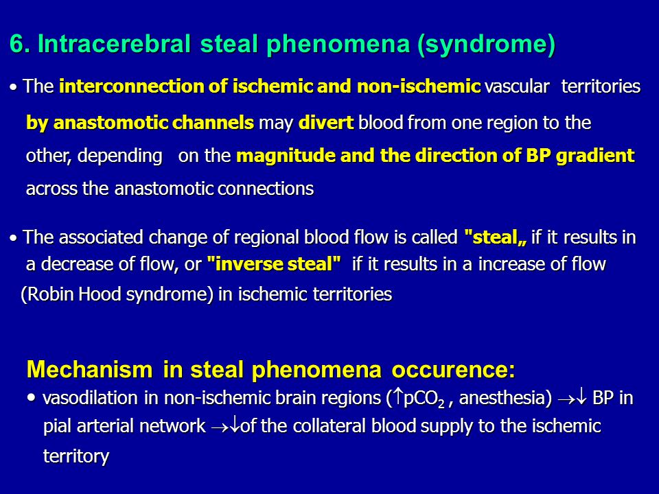 6. Intracerebral steal phenomena (syndrome)