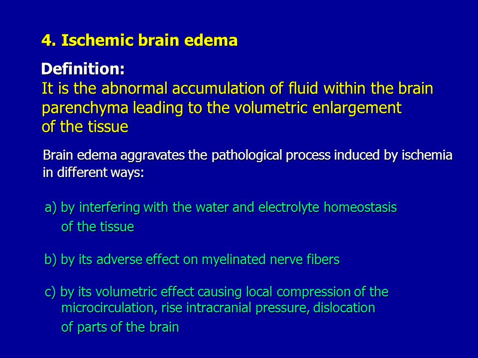 Brain edema aggravates the pathological process induced by ischemia