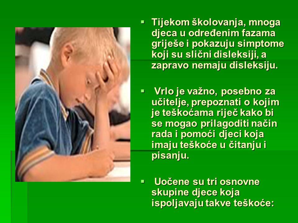 Tijekom školovanja, mnoga djeca u određenim fazama griješe i pokazuju simptome koji su slični disleksiji, a zapravo nemaju disleksiju.