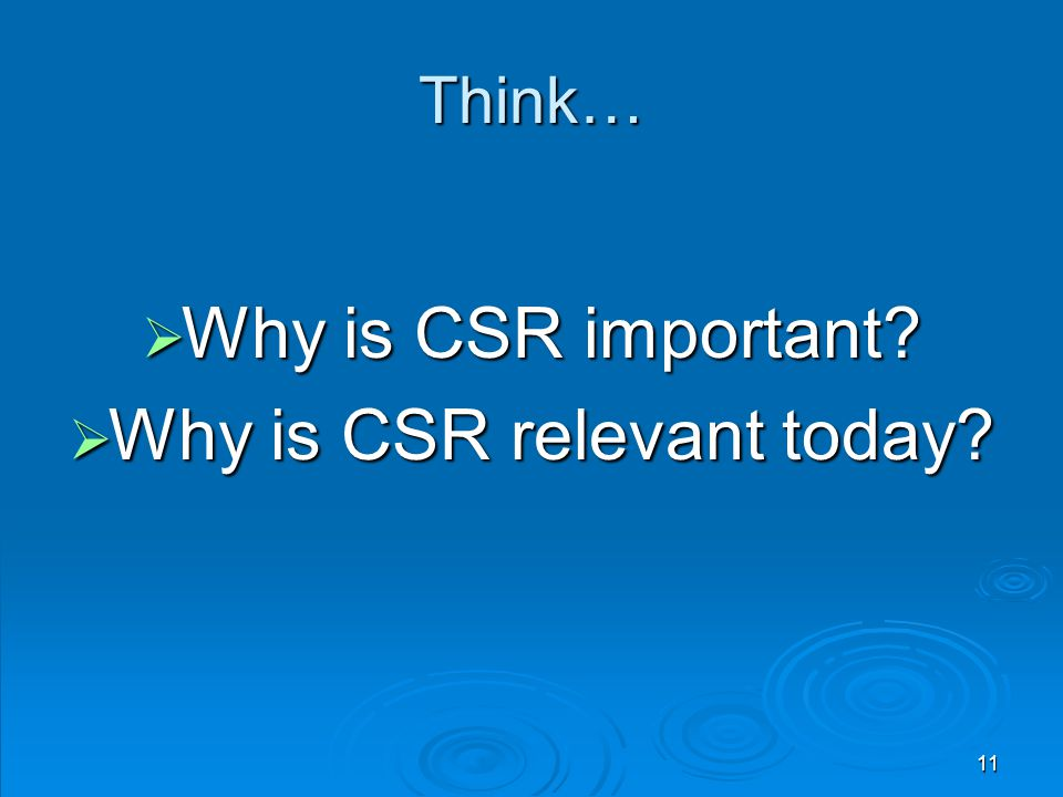 Why is CSR relevant today