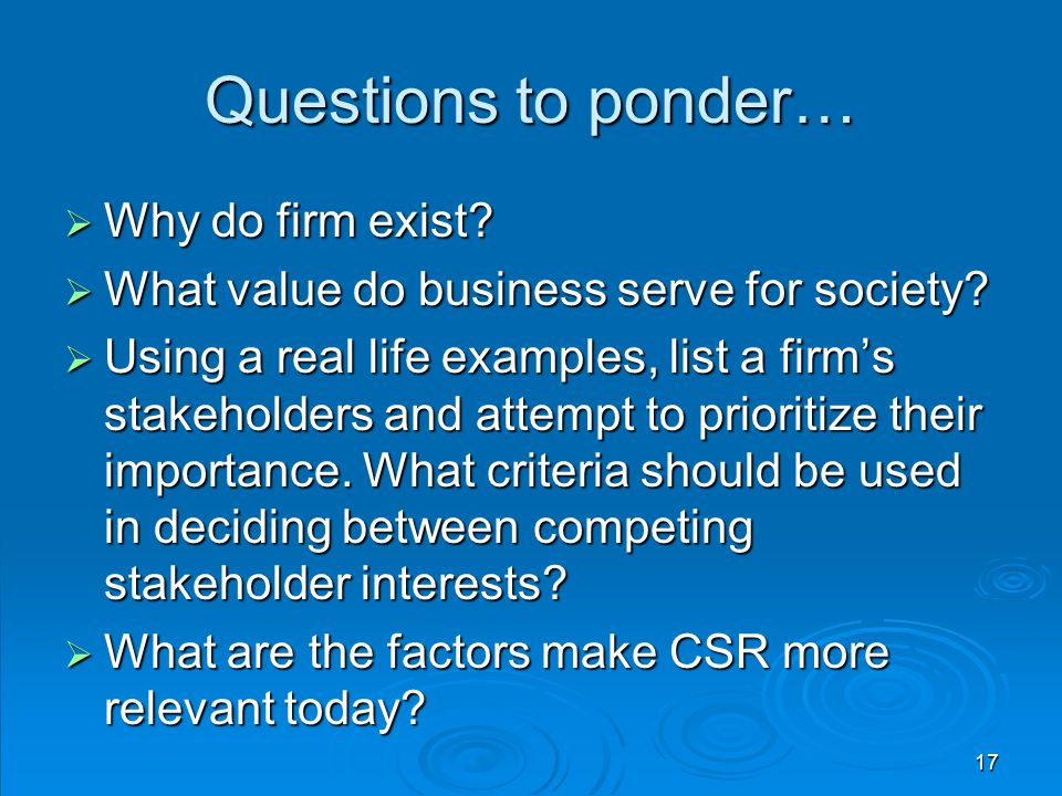 Questions to ponder… Why do firm exist