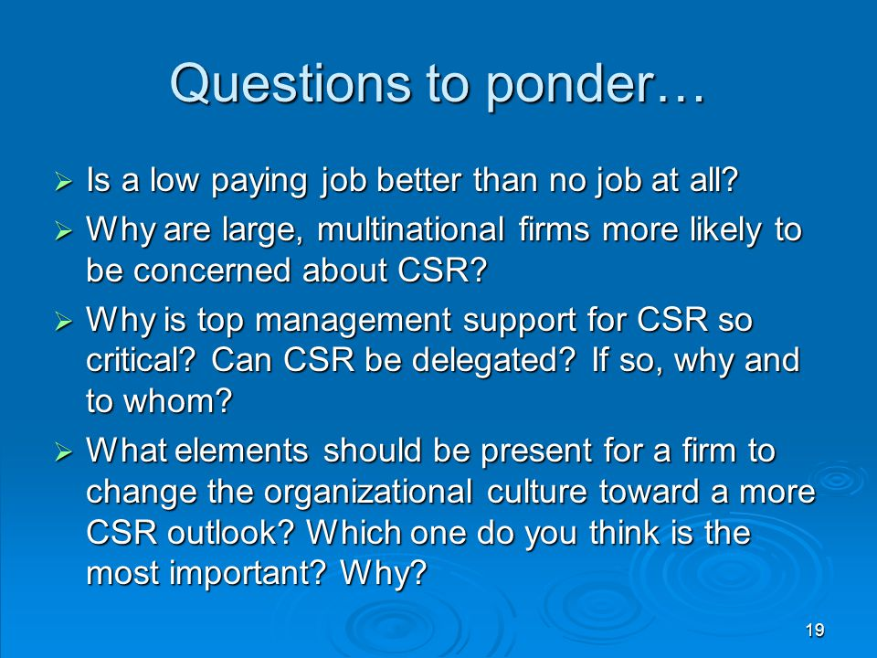 Questions to ponder… Is a low paying job better than no job at all