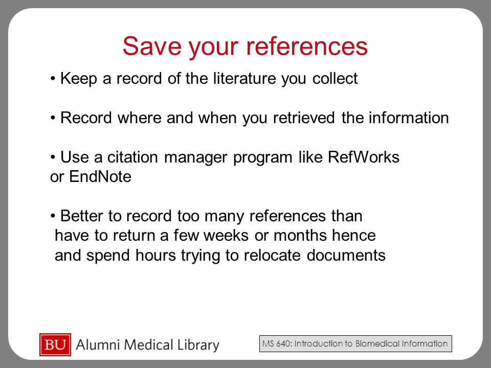 Save your references Keep a record of the literature you collect