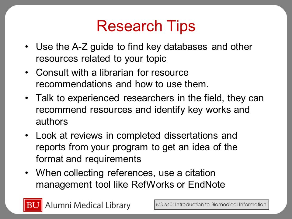 Research Tips Use the A-Z guide to find key databases and other resources related to your topic.