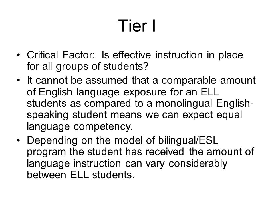 Tier I Critical Factor: Is effective instruction in place for all groups of students