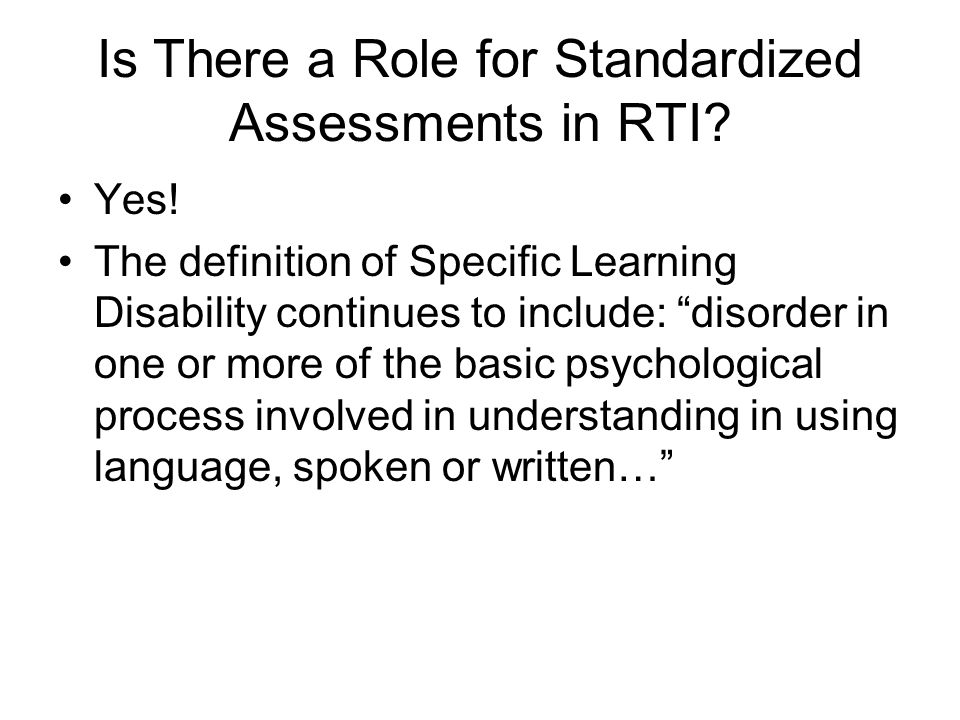 Is There a Role for Standardized Assessments in RTI